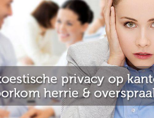Akoestische privacy op kantoor: voorkom herrie en overspraak