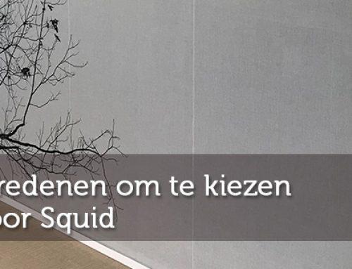 5 Redenen om te kiezen voor Squid + Kans op kosteloze proefplaatsing